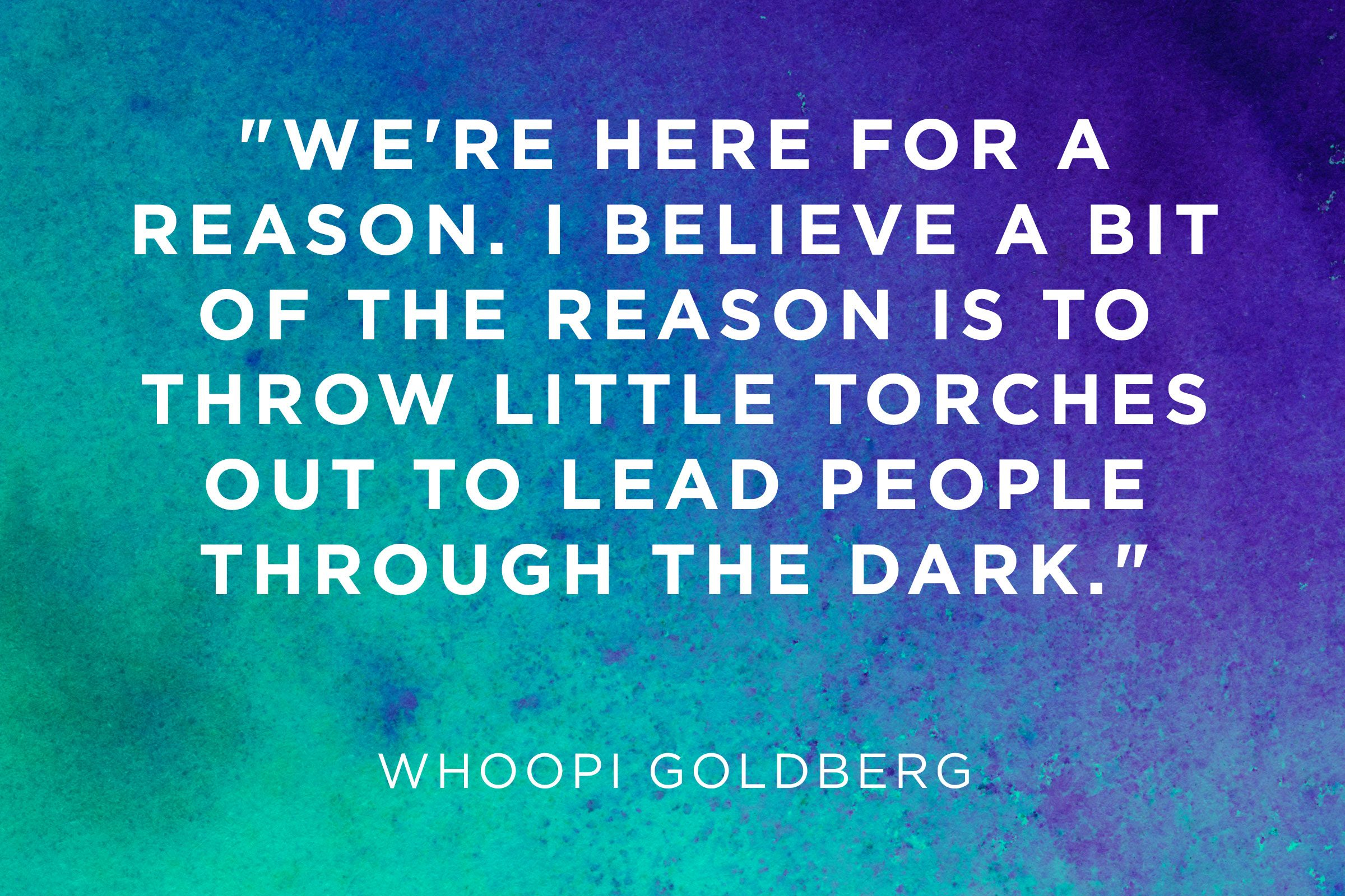 Nice Whoopi Goldberg: The Meaning Of Life Is Encouragement