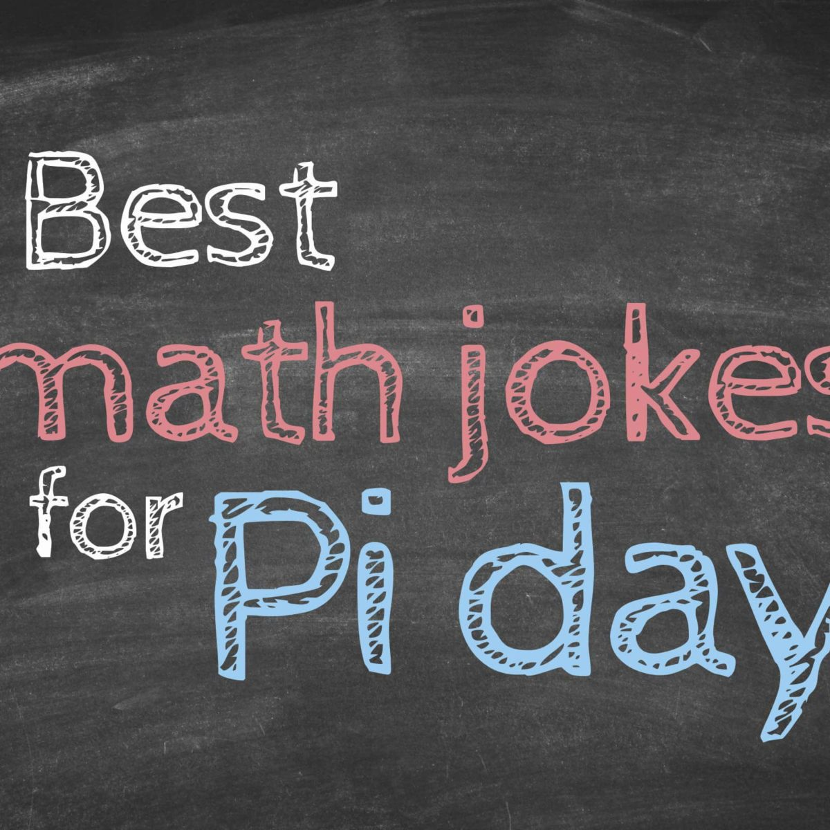 Math Jokes To Get Every Nerd Through Pi Day Readers Digest