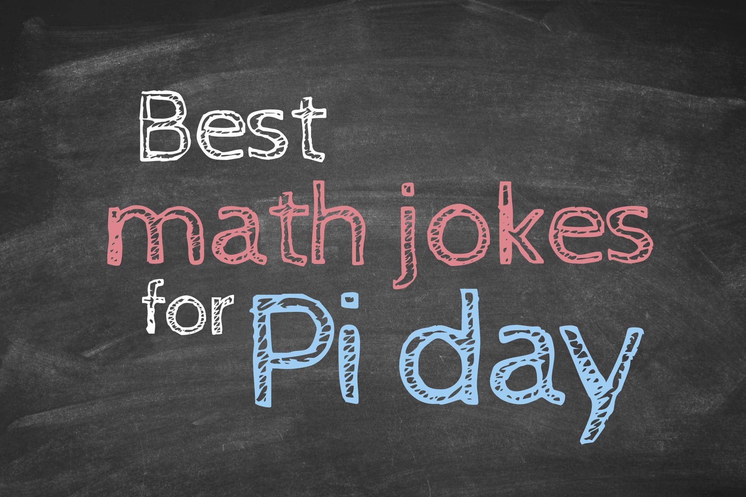 math jokes to get every nerd through pi day reader s digest