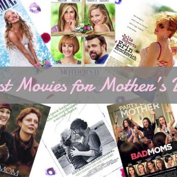 11 Best Movies That Celebrate Moms for Mother's Day