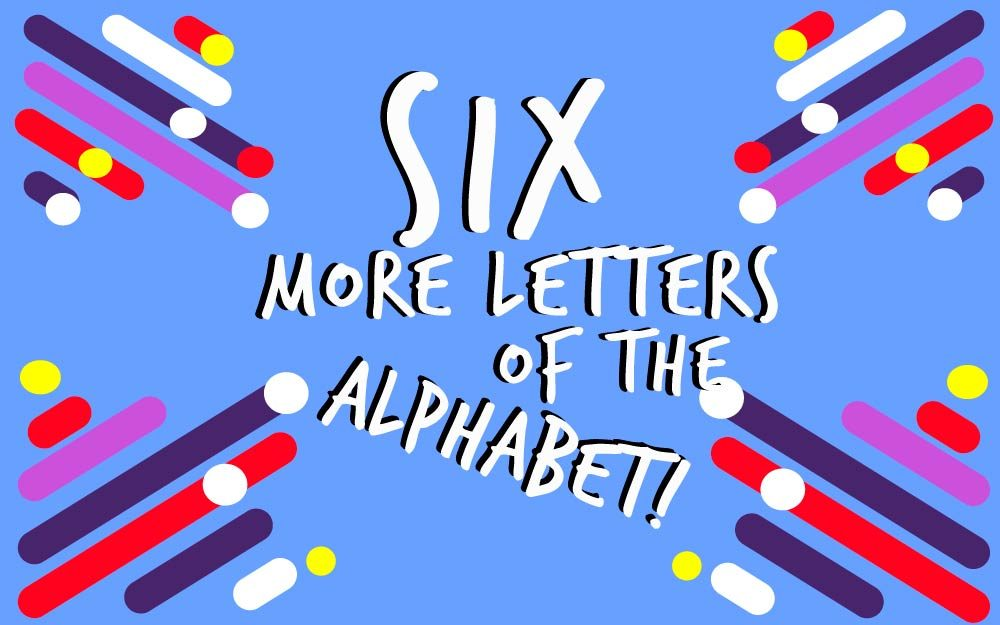 letters in the alphabet there used to be six more letters in our alphabet 23358 | ft Alphabetof themore letterssixAlphabetof themore letterssix