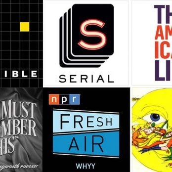 12 of the Best Podcasts You're Not Listening to—but Should
