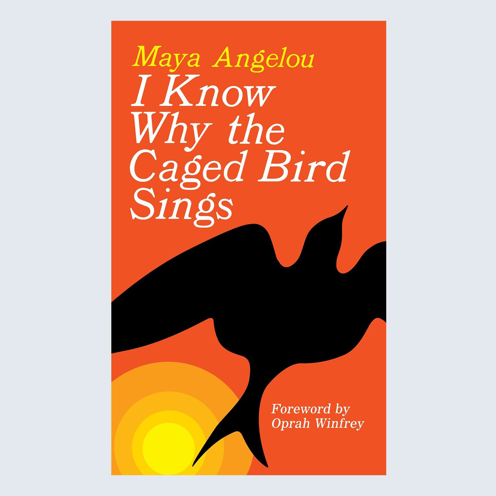 I Know Why the Caged Bird Sings byMaya Angelou
