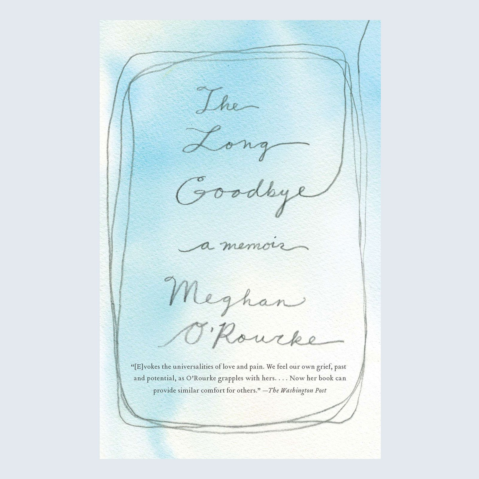 The Long Goodbye byMeghan O'Rourke