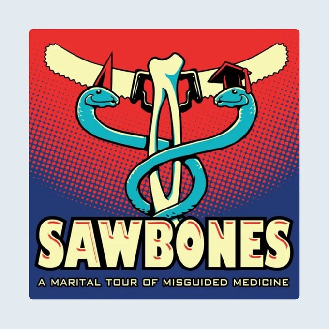Sawbones Podcast