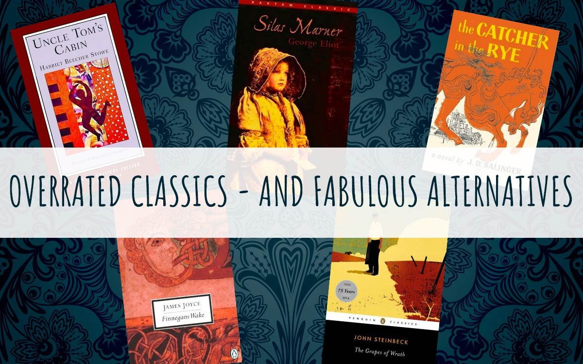 Overrated Classic Books—and the Better Reads You Need to Get ...
