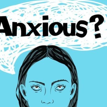 10 Things You Should NEVER Say to Someone Suffering with Anxiety