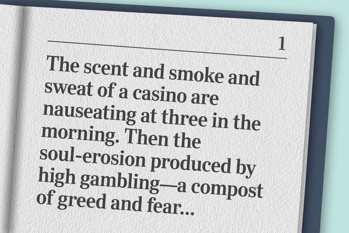 """""""The scent and smoke and sweat of a casino are nauseating at three in the morning."""""""