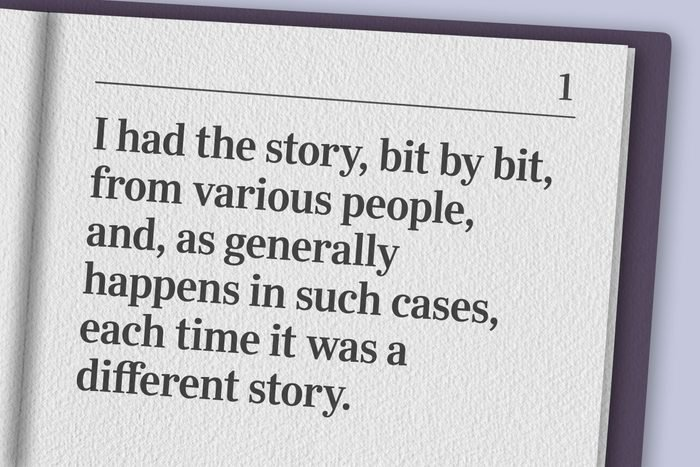 """""""I had the story, bit by bit, from various people, and, as generally happens in such cases, each time it was a different story."""""""