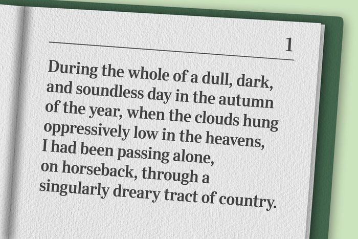 """""""During the whole of a dull, dark, and soundless day in the autumn of the year, when the clouds hung oppressively low in the heavens, I had been passing alone, on horseback, through a singularly dreary tract of country."""""""