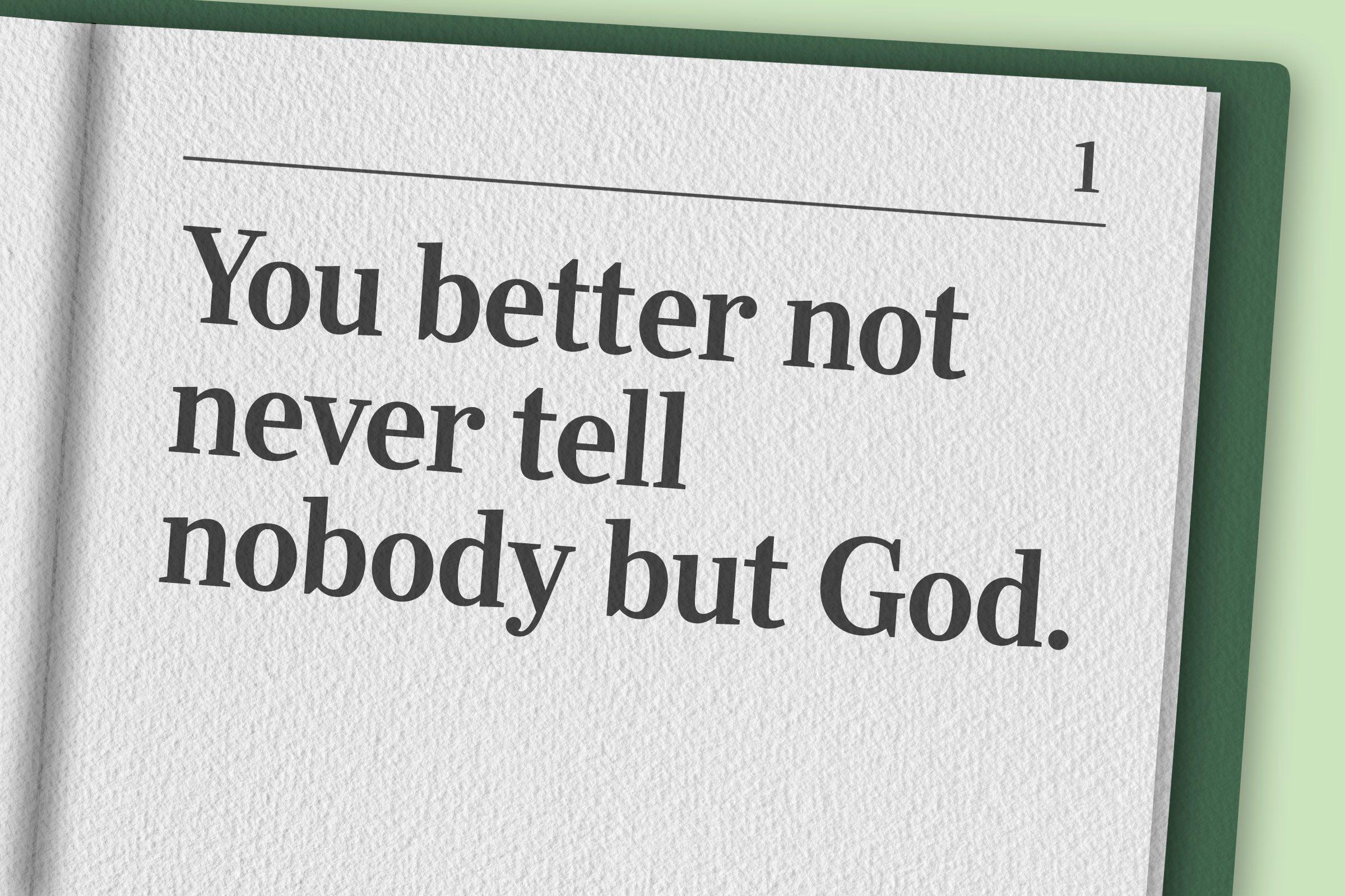 """You better not never tell nobody but God."""