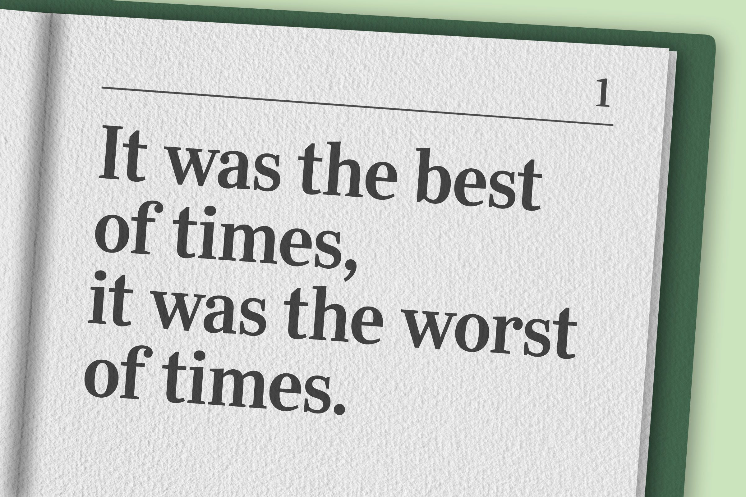 """""""It was the best of times, it was the worst of times."""""""