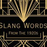 30 Slang Words from the 1920s That Are Worth Bringing Back
