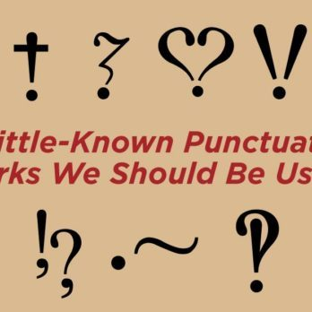 12 Little-Known Punctuation Marks More People Should Be Using