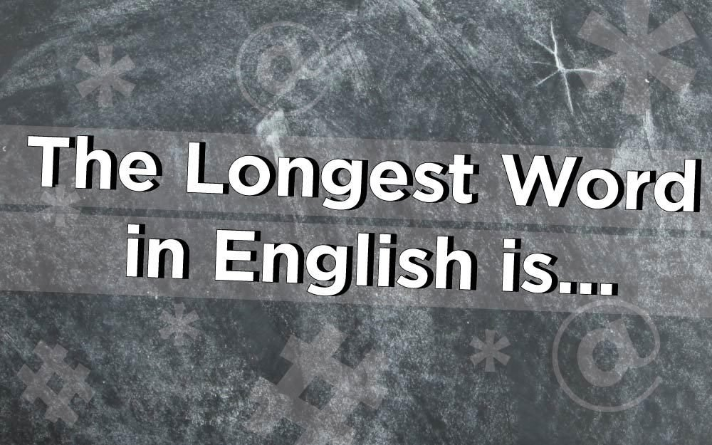 What Is the Longest Word in English? | Reader's Digest
