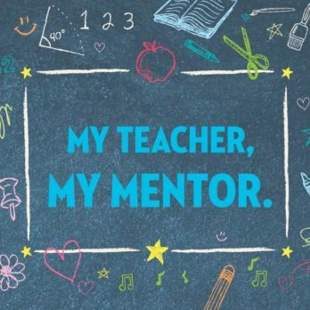 These Quotes Prove That Teachers Make the Best Mentors