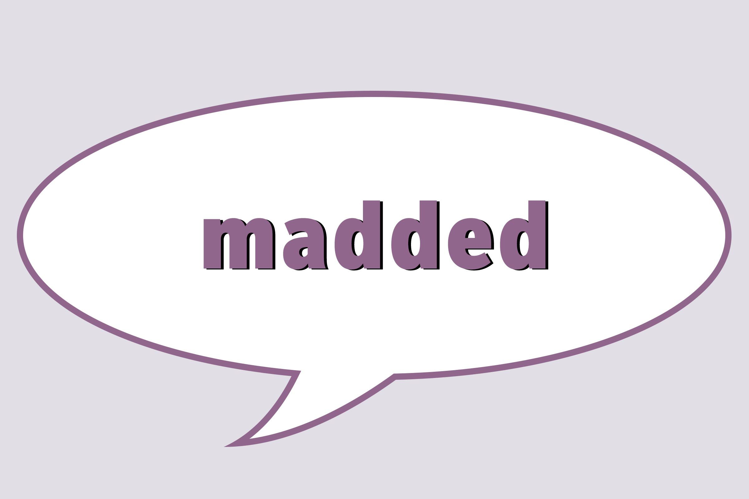 Madded