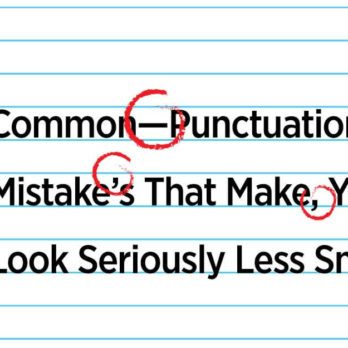 7 Common Punctuation Mistakes That Make Smart People Look Dumb