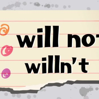 "Here's Why the Contraction for ""Will Not"" Isn't ""Willn't"""