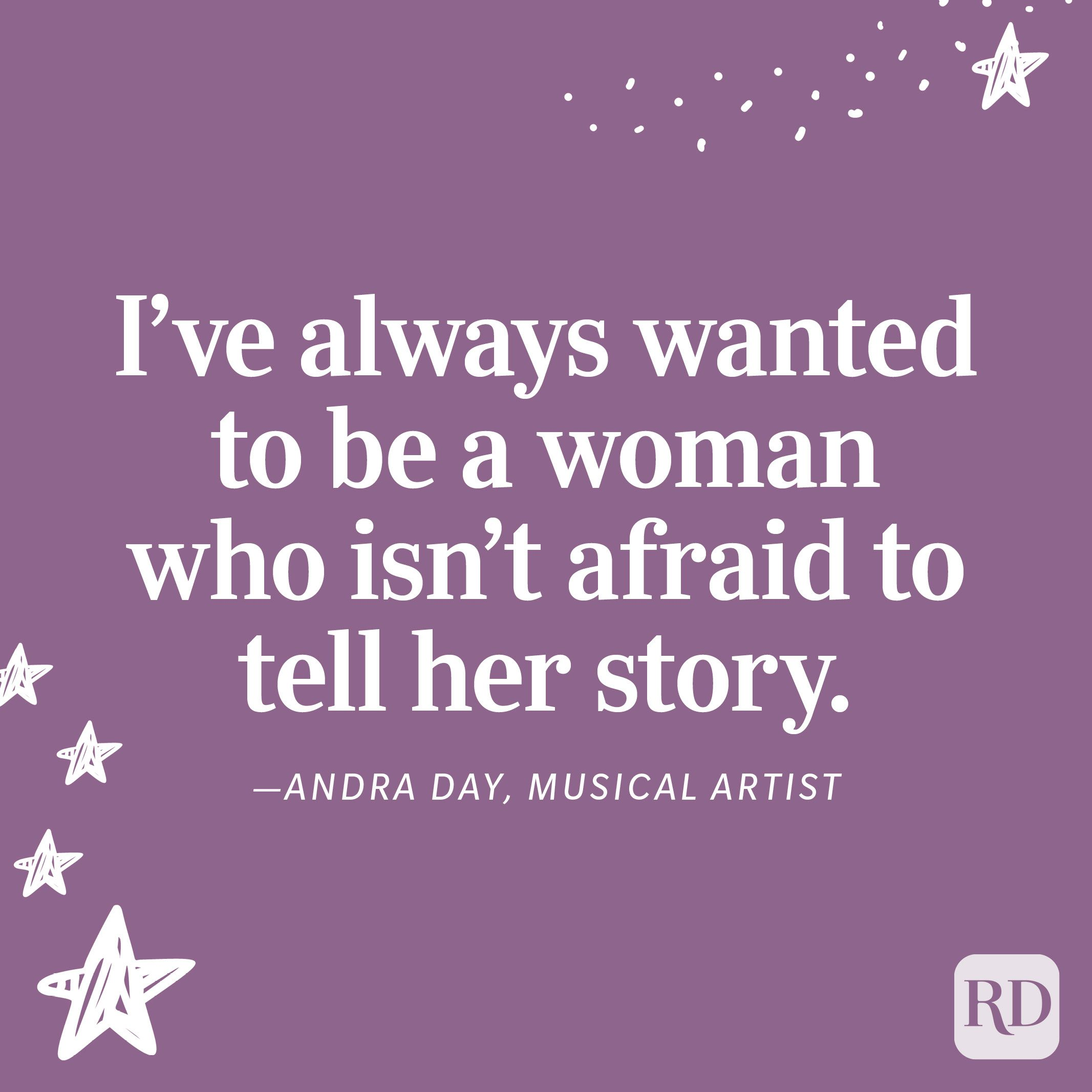 """""""I've always wanted to be a woman who isn't afraid to tell her story."""" —Andra day, musical artist"""