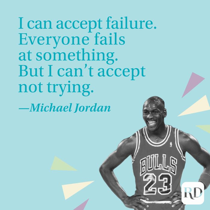 """""""I can accept failure. Everyone fails at something. But I can't accept not trying."""" —Michael Jordan"""