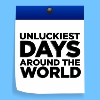7 Unluckiest Days Around the World