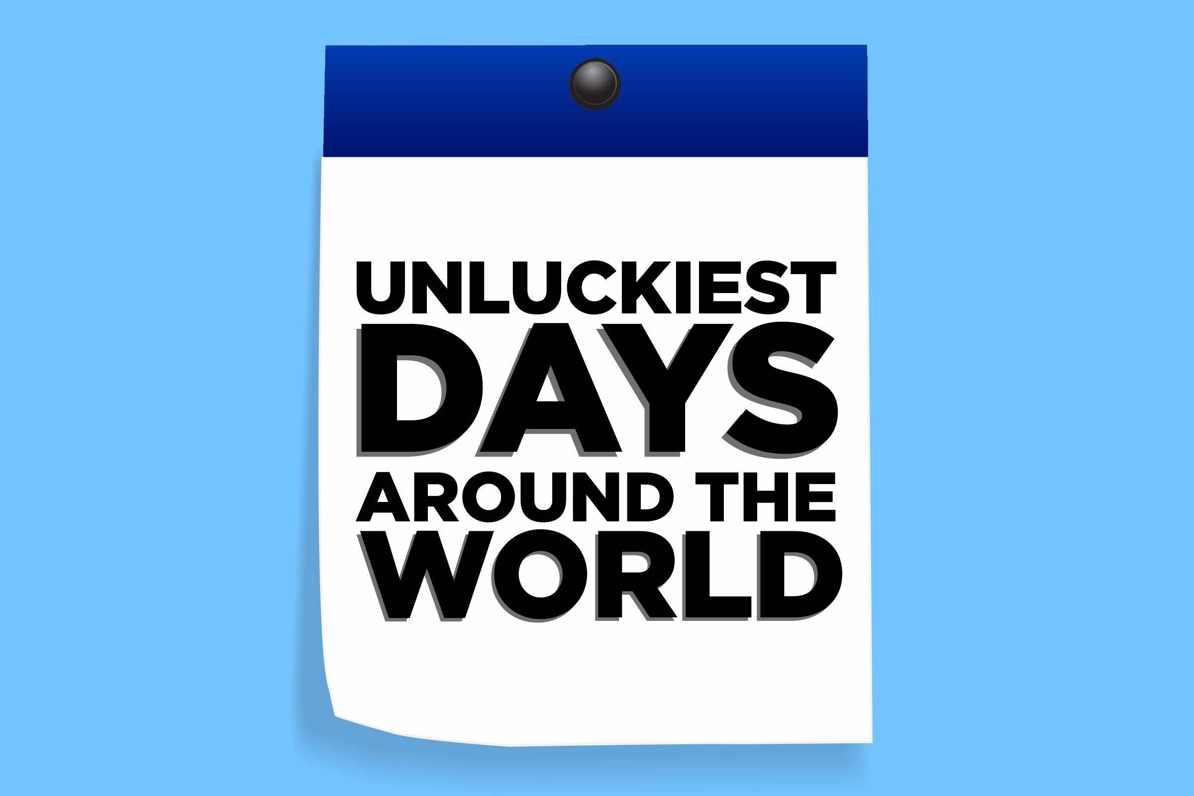 Unluckiest Days Around The World Reader S Digest