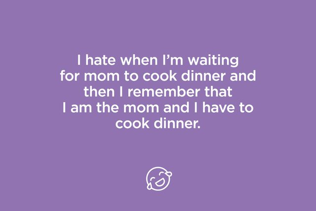 I hate when I'm waiting for mom to cook