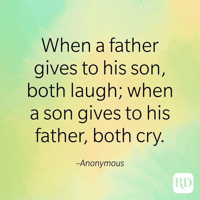 """""""When a father gives to his son, both laugh; when a son gives to his father, both cry."""" –Anonymous"""