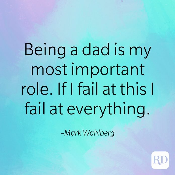 """""""Being a dad is my most important role. If I fail at this I fail at everything."""" –Mark Wahlberg"""