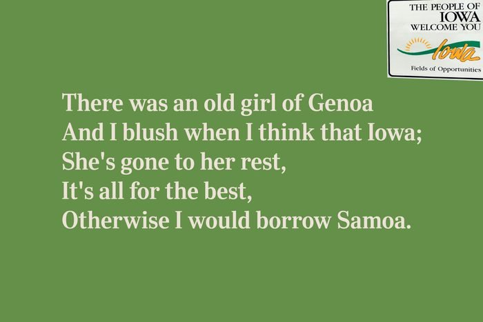 There was an old girl of Genoa / And I blush when I think that Iowa; / She's gone to her rest, / It's all for the best, / Otherwise I would borrow Samoa.