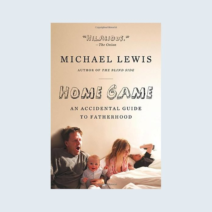 Home Game: An Accidental Guide to Fatherhood by Michael Lewis