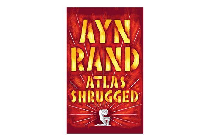 Atlas Shrugged, by Ayn Rand