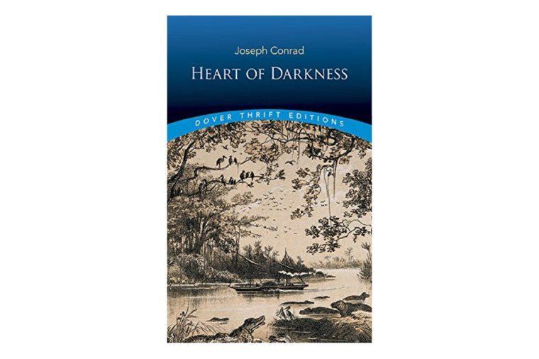 Heart of Darkness, by Joseph Conrad