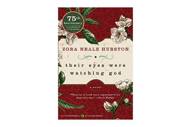 Their Eyes Were Watching God, by Zora Neale Hurston