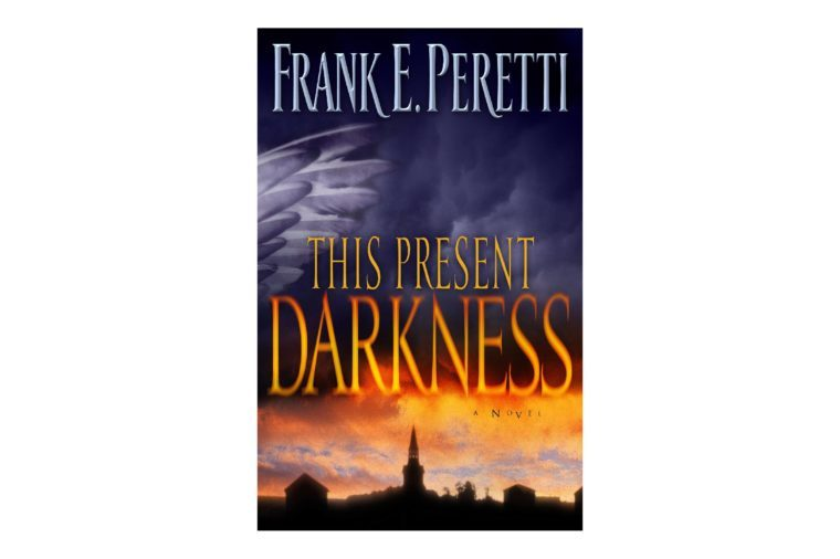 This Present Darkness, by Frank Peretti