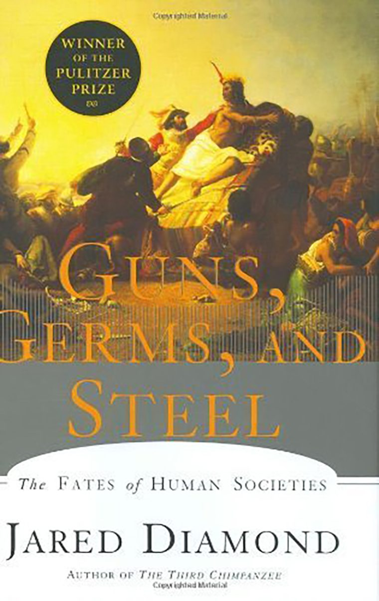 Guns, Germs, and Steel- The Fates of Human Societies by Jared Diamond