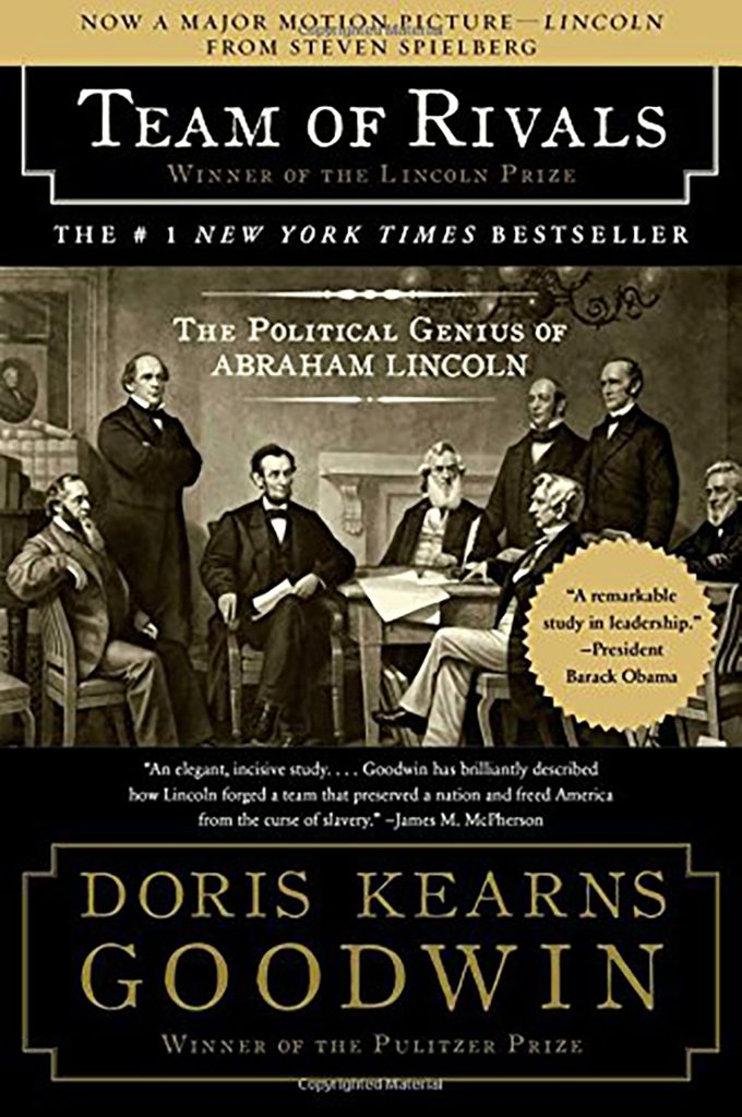 Team of Rivals- The Political Genius of Abraham Lincoln by Doris Kearns Goodwin