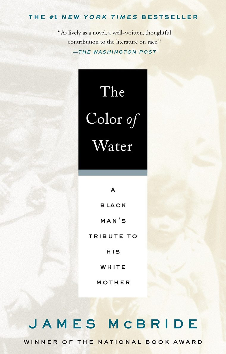 60- The Color of Water- A Black Man's Tribute to His White Mother by James McBride