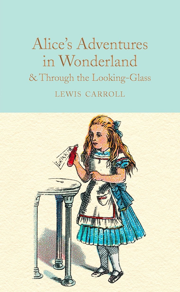 Alice's Adventures in Wonderland & Through the Looking-Glass by Lewis Carrol
