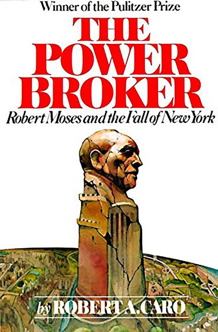 82- The Power Broker- Robert Moses and the Fall of New York by Robert A. Caro
