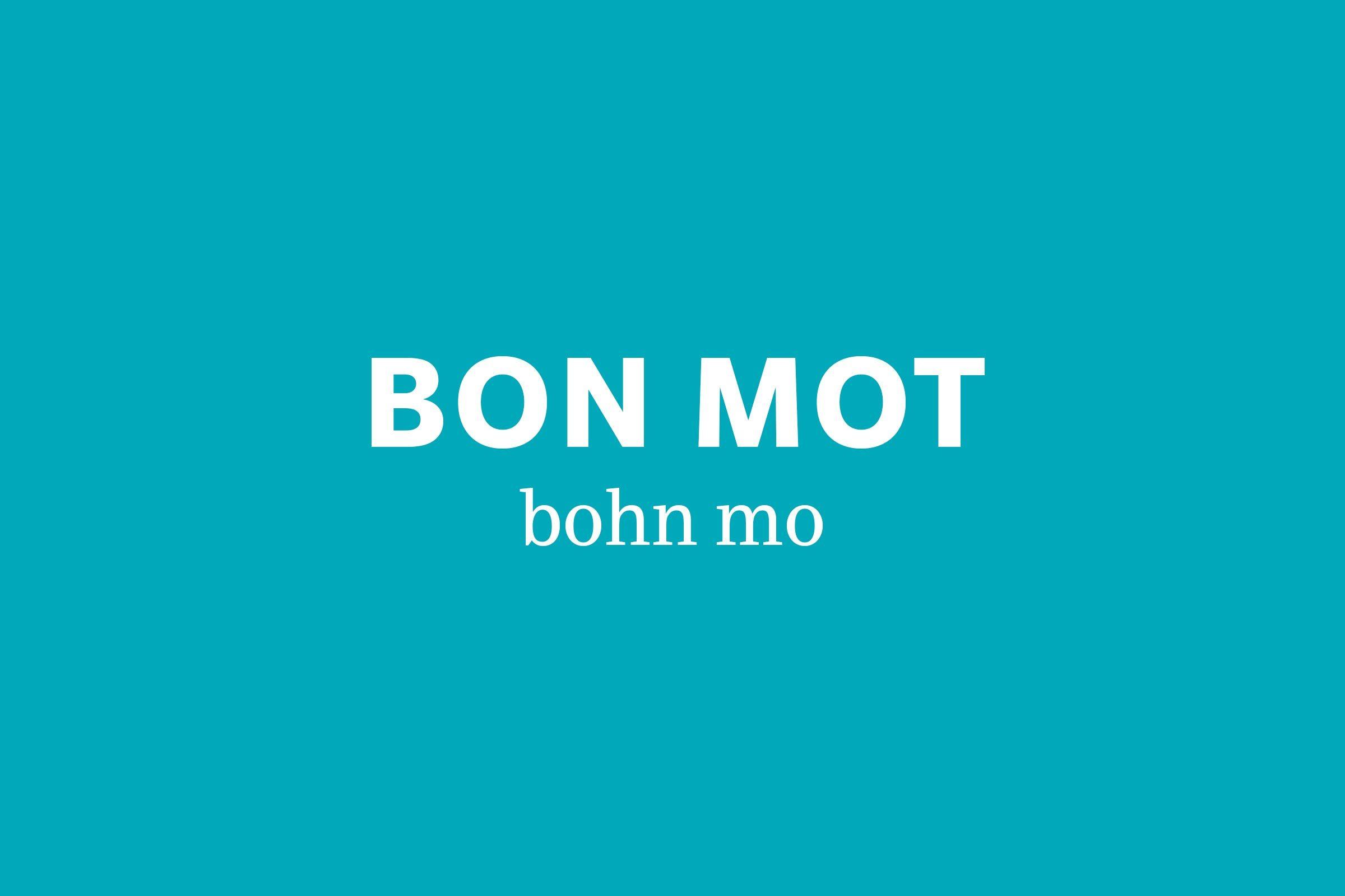 bon mot pronunciation