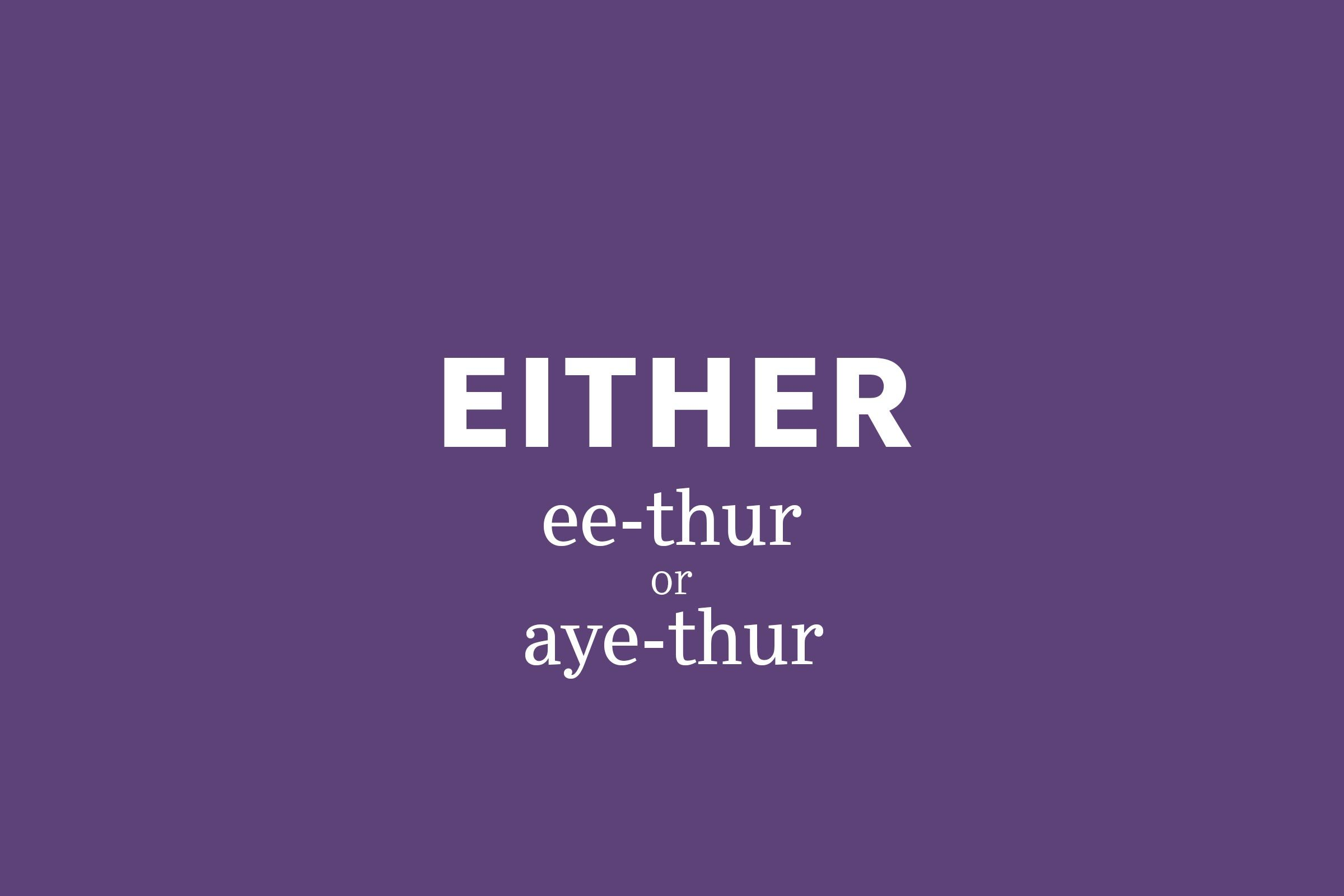either pronunciation