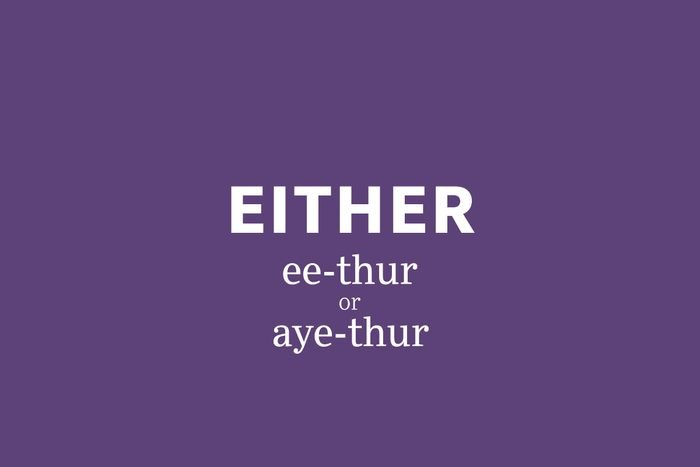either pronunciation
