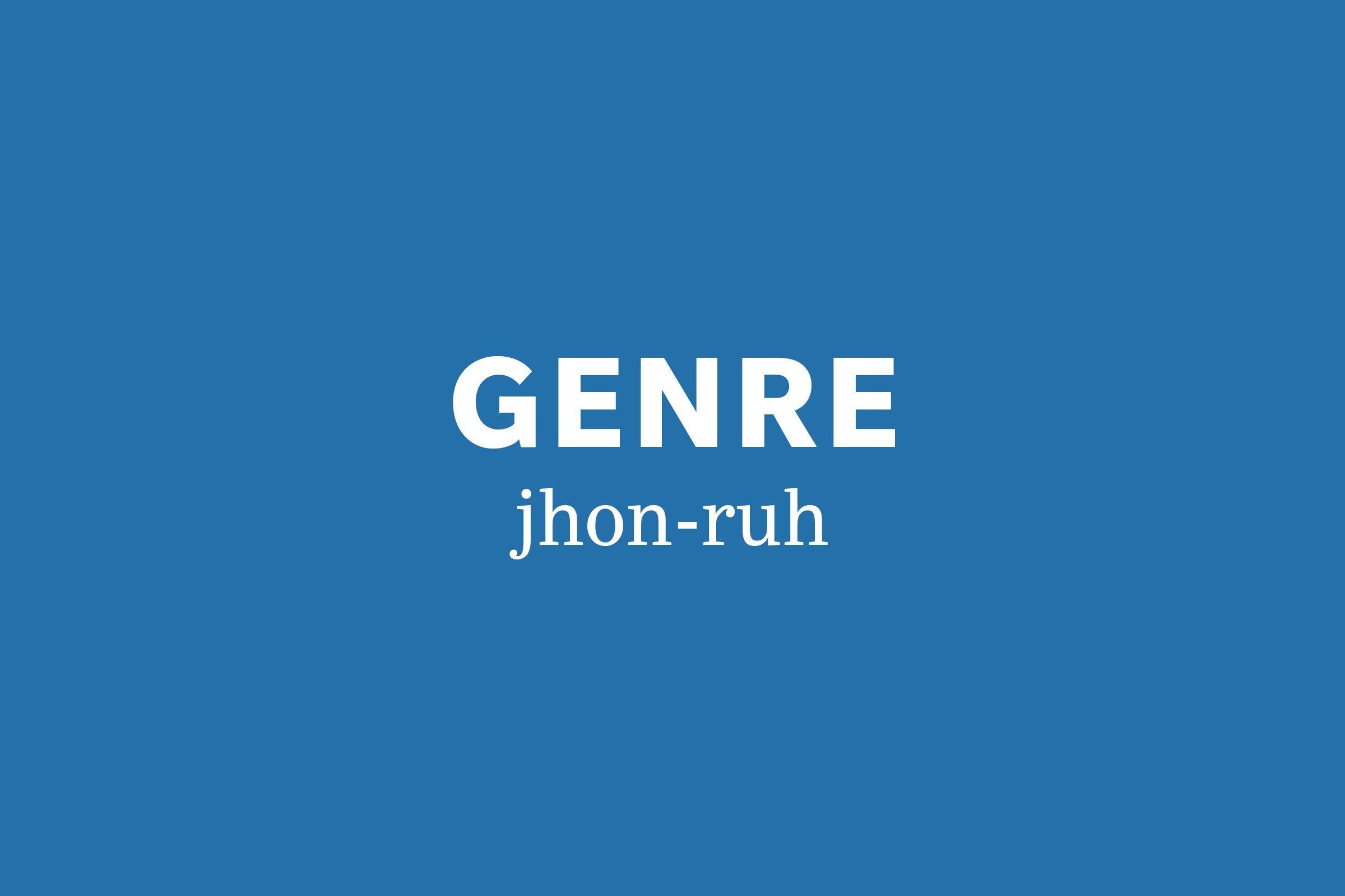 genre pronunciation