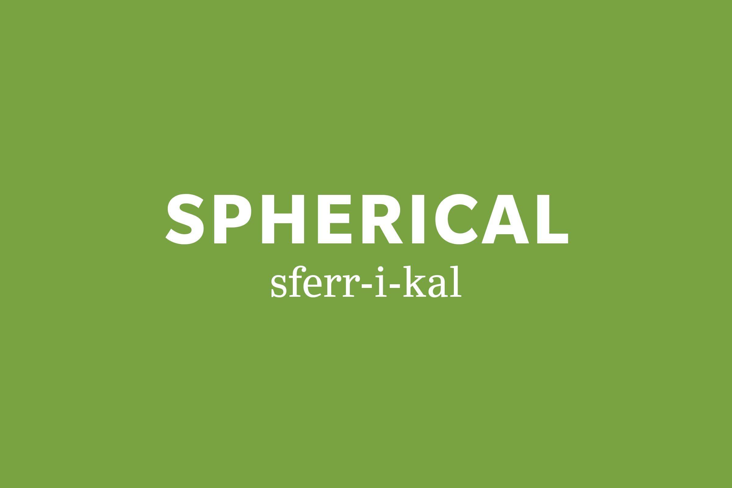 spherical pronunciation