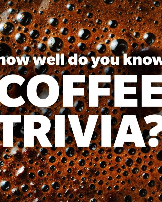How well do you know coffee trivia?