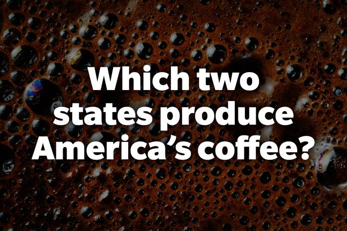 Which two states produce America's coffee?