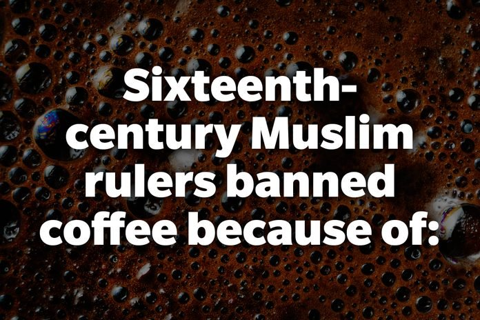 Sixteenth-century Muslim rulers banned coffee because of:
