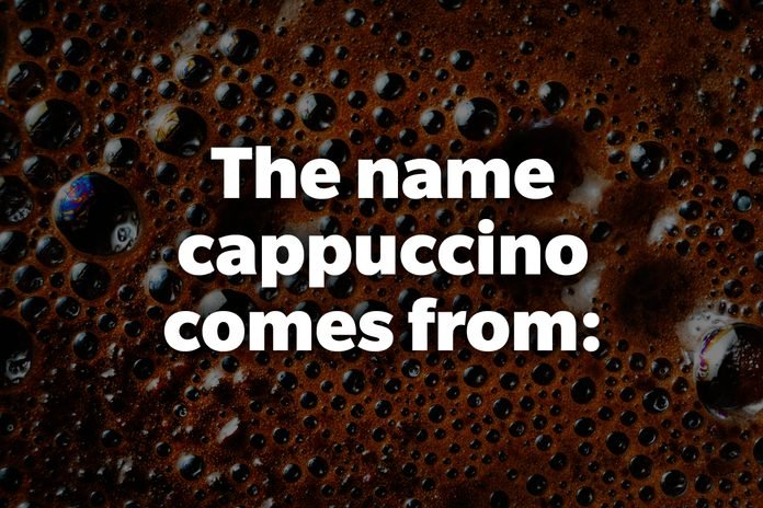 The name cappuccino comes from: